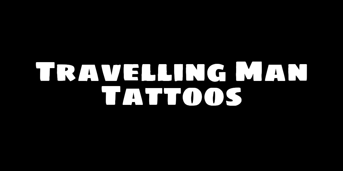 Travelling Man Tattoos